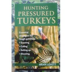 Hunting Pressured Turkeys'' by Brian Lovett