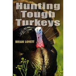 'Hunting Tough Turkeys' by Brian Lovett
