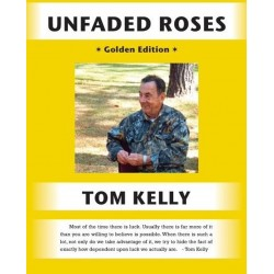 Unfaded Roses by Tom Kelly