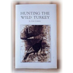 Hunting the Wild Turkey by Tom Turpin