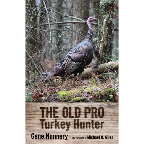 The Old Pro Turkey Hunter by Gene Nunnery