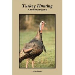 Turkey Hunting A One Man Game