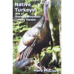 Native Turkeys & A Georgia Mountain Turkey Hunter