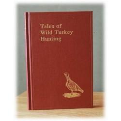 Tales of Wild Turkey Hunting by Everitt