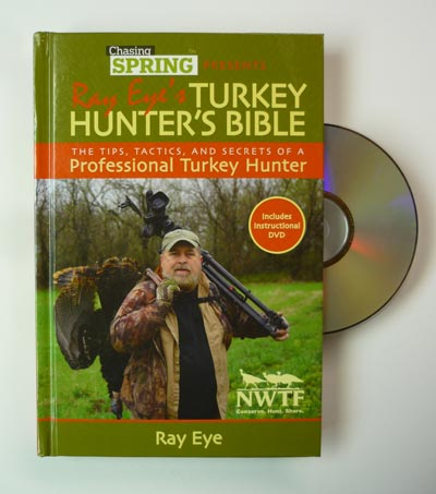 Ray Eye's Turkey Hunter's Bible with FREE DVD